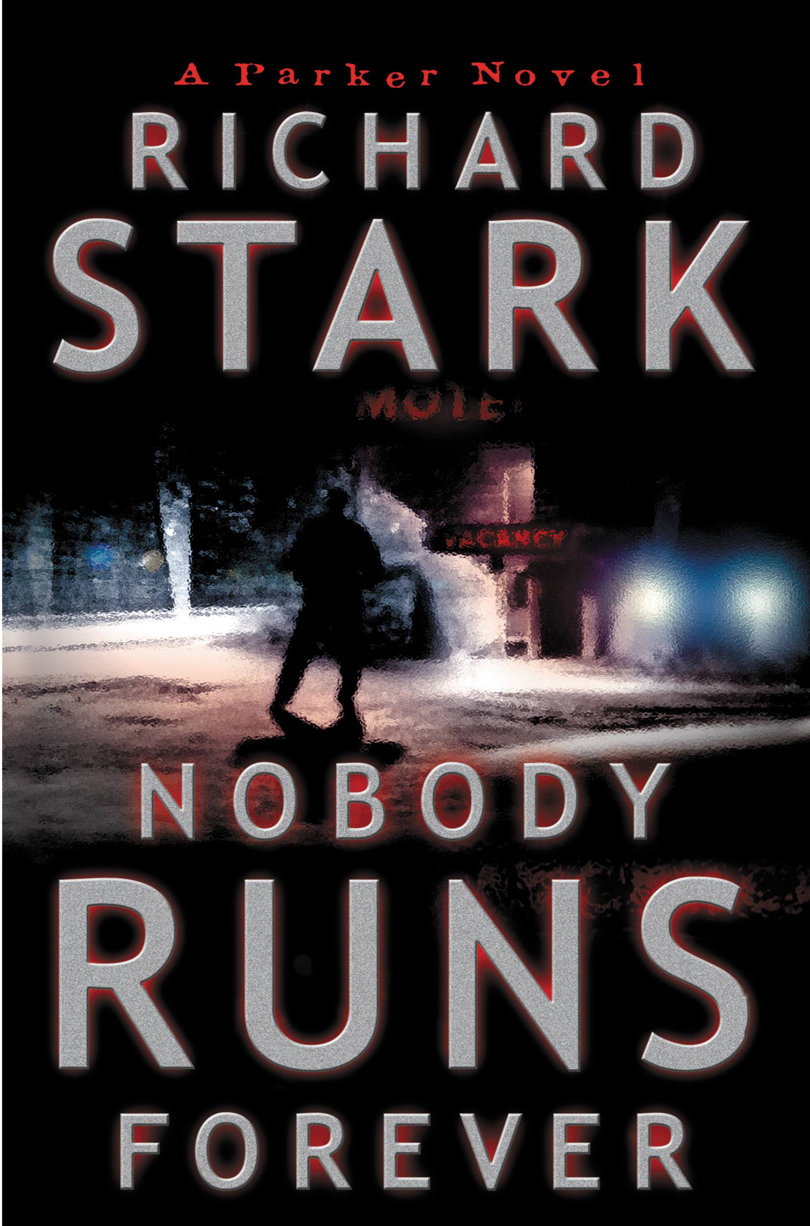 Nobody Runs Forever By: Richard Stark