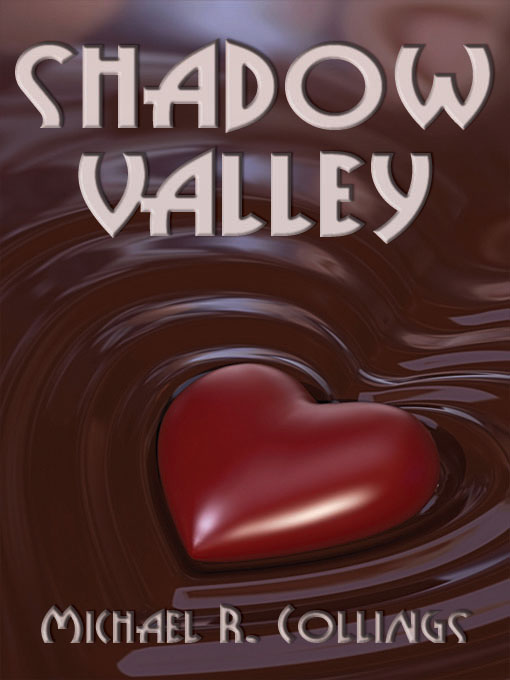 Shadow Valley: A Novel of Horror By: Michael R. Collings