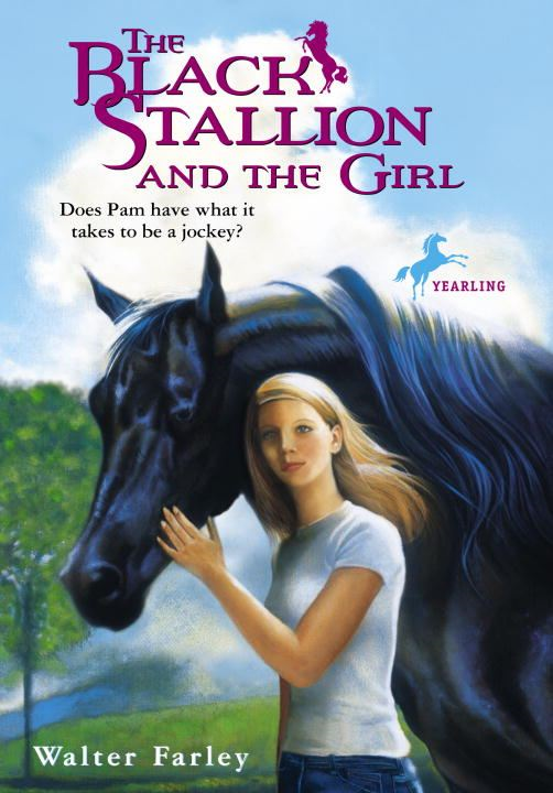 The Black Stallion and the Girl By: Walter Farley