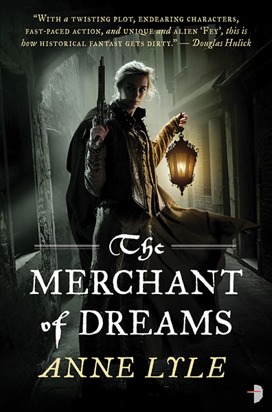 Merchant of Dreams By: Anne Lyle