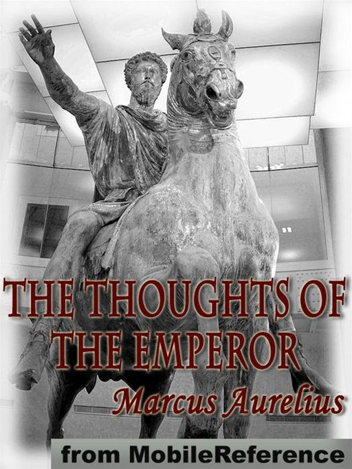 The Thoughts Of The Emperor  (Mobi Classics) By: Marcus Aurelius,Long (Translator),Edwin Ginn (Editor)