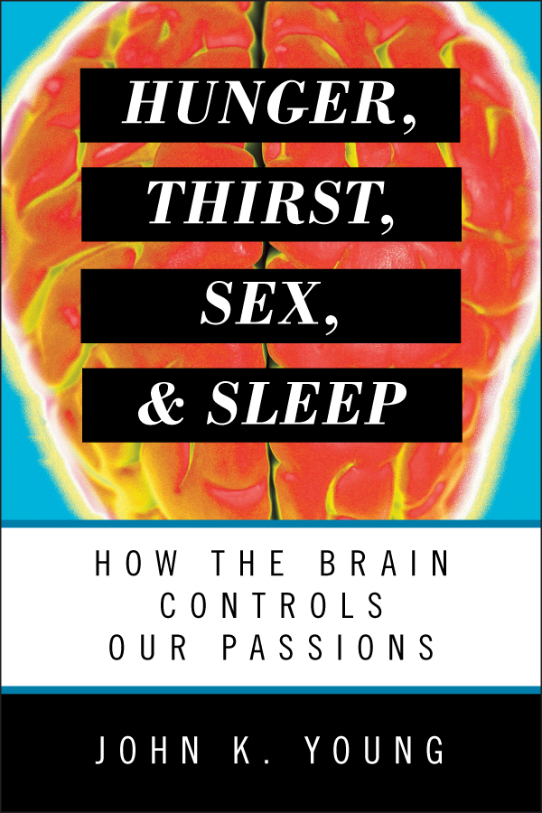 Hunger, Thirst, Sex, and Sleep