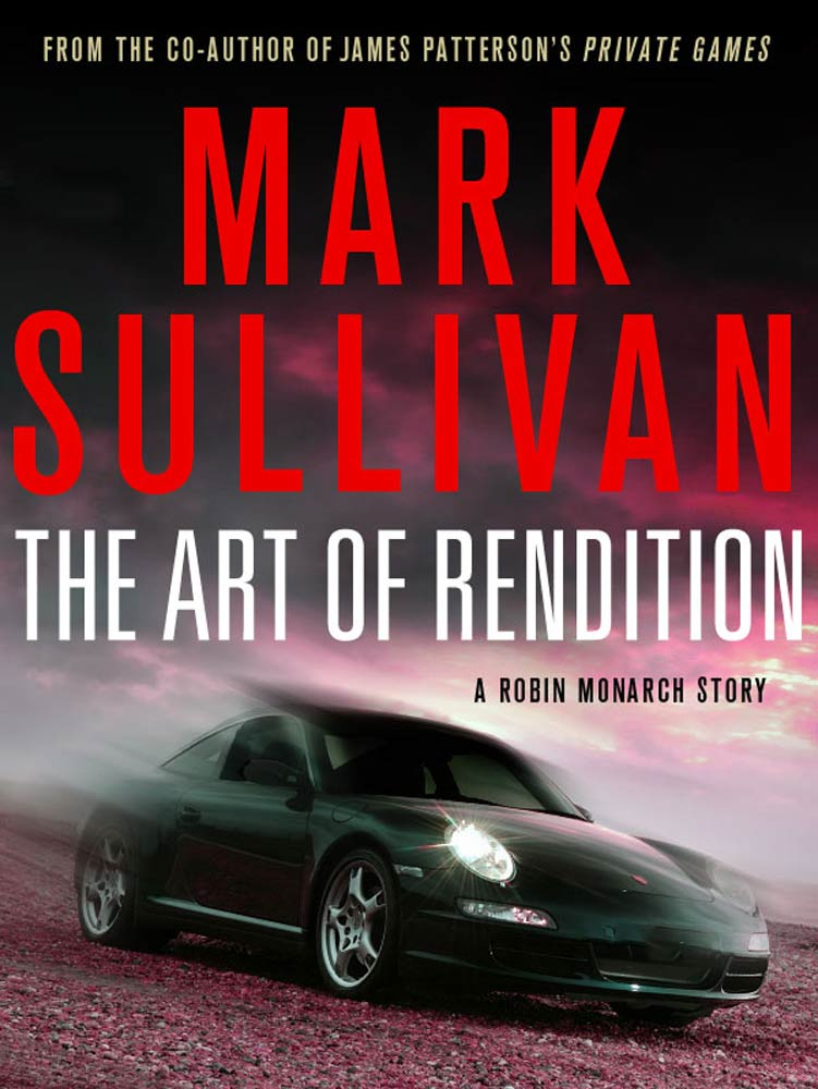 The Art of Rendition By: Mark Sullivan