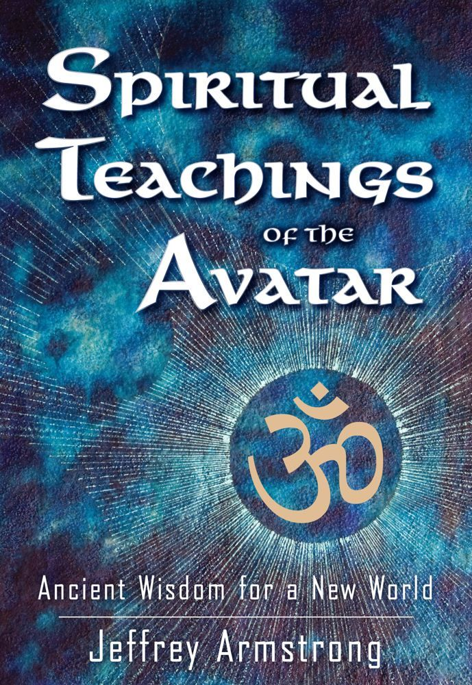 Spiritual Teachings of the Avatar By: Jeffrey Armstrong