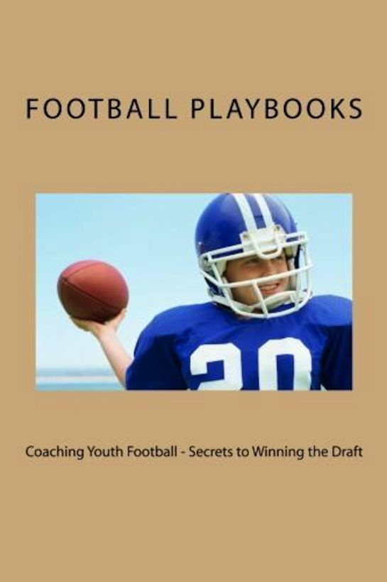 Coaching Youth Football: Secrets to Winning the Draft