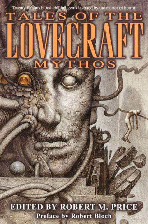 Tales of the Lovecraft Mythos By: Brian Lumley,Clark Ashton Smith,H.P. Lovecraft,Robert Bloch,Stephen King