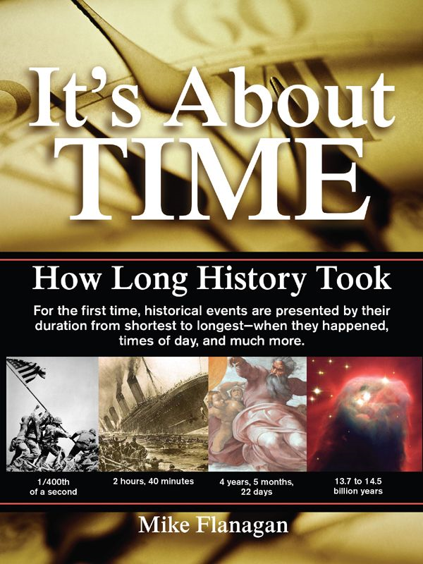 It's About Time: How Long History Took By: Mike Flanagan
