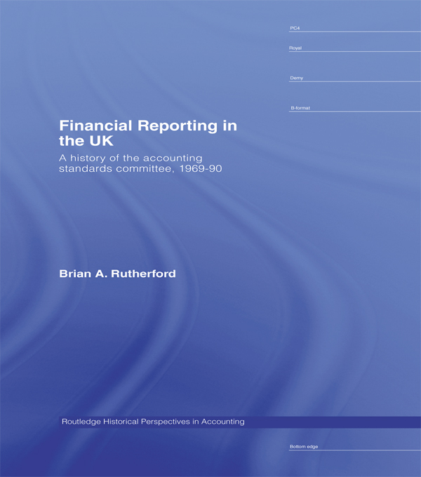 Financial Reporting in the UK A History of the Accounting Standards Committee,  1969-1990