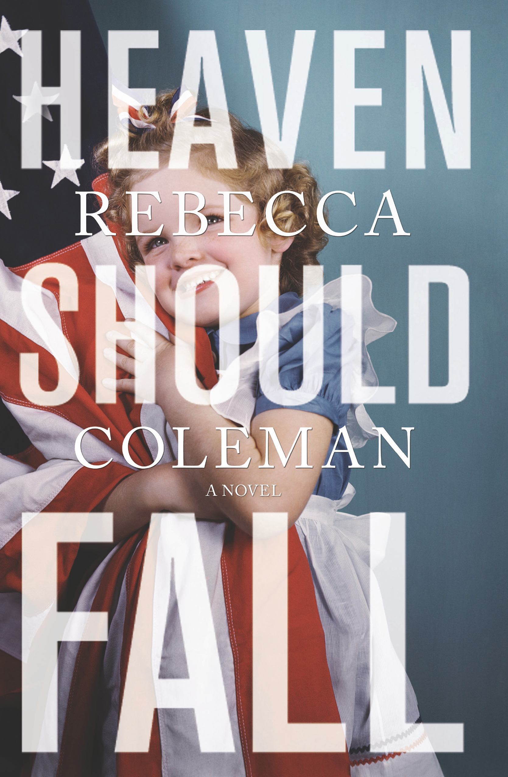 Heaven Should Fall By: Rebecca Coleman