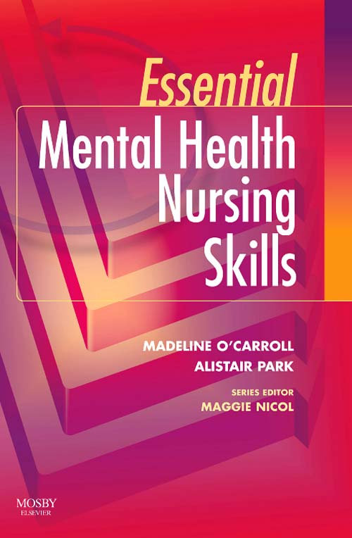 Essential Mental Health Nursing Skills By: Alistair Park,Madeline O'Carroll,Maggie Nicol
