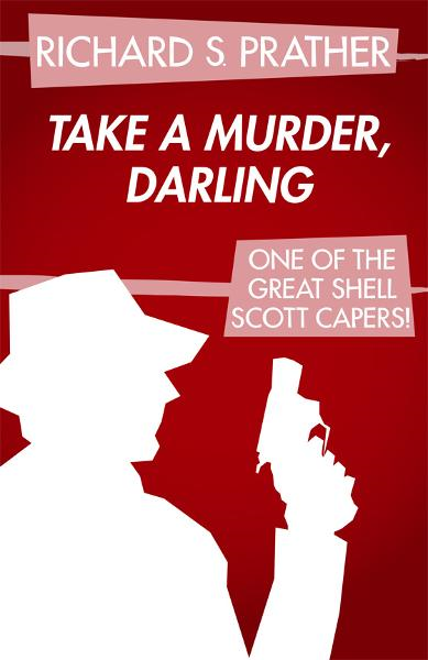 Take a Murder, Darling By: Richard S. Prather
