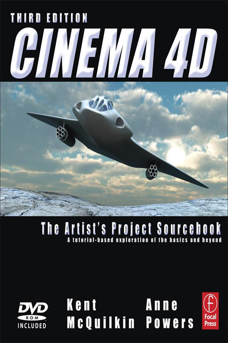 CINEMA 4D By: Anne Powers,Kent McQuilkin