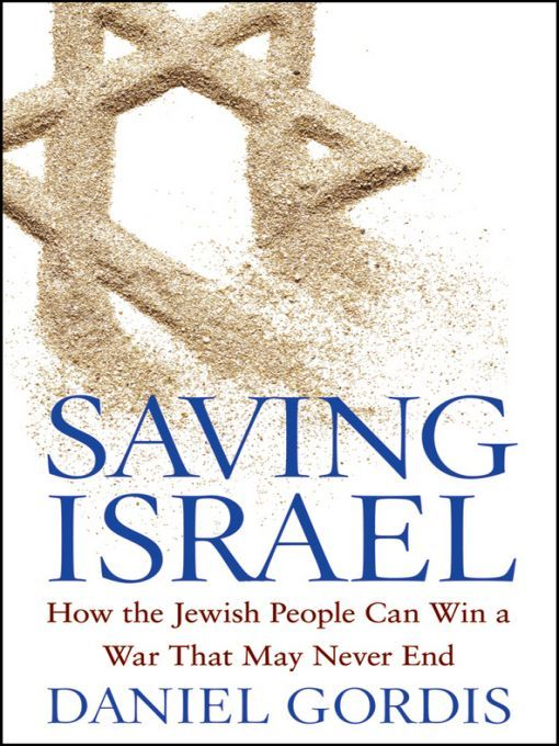 Saving Israel By: Daniel Gordis