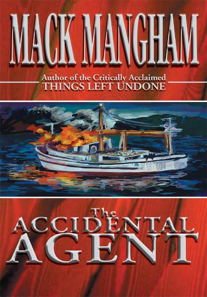 The Accidental Agent By: Mack Mangham