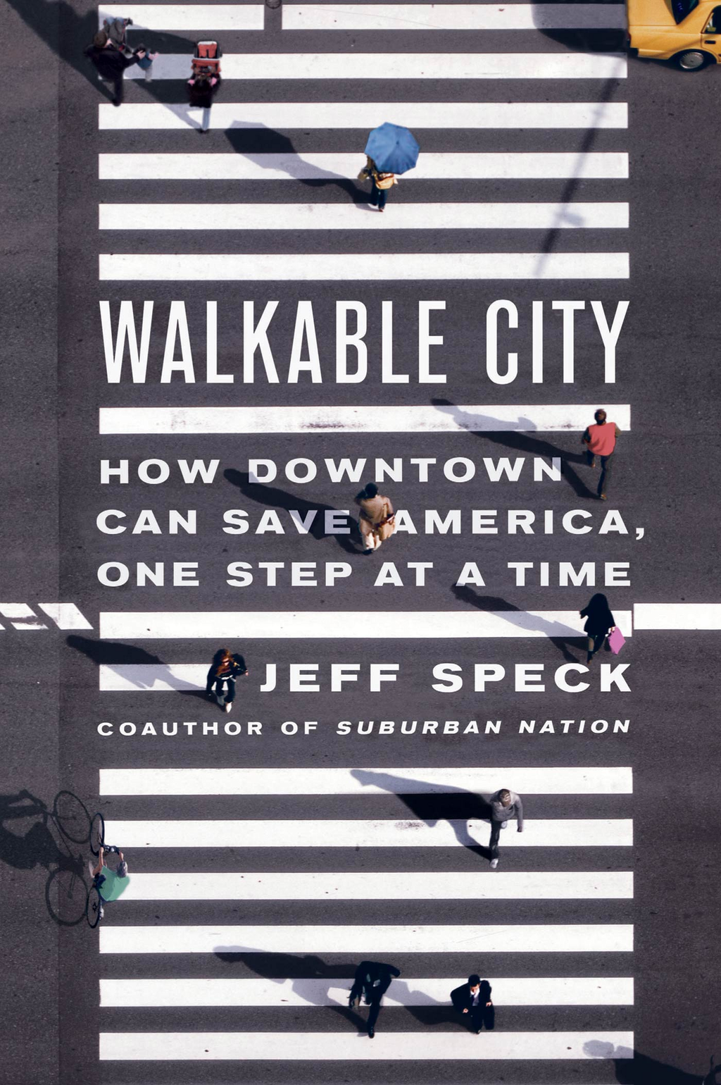 Walkable City By: Jeff Speck