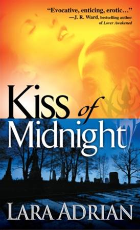 Kiss of Midnight By: Lara Adrian