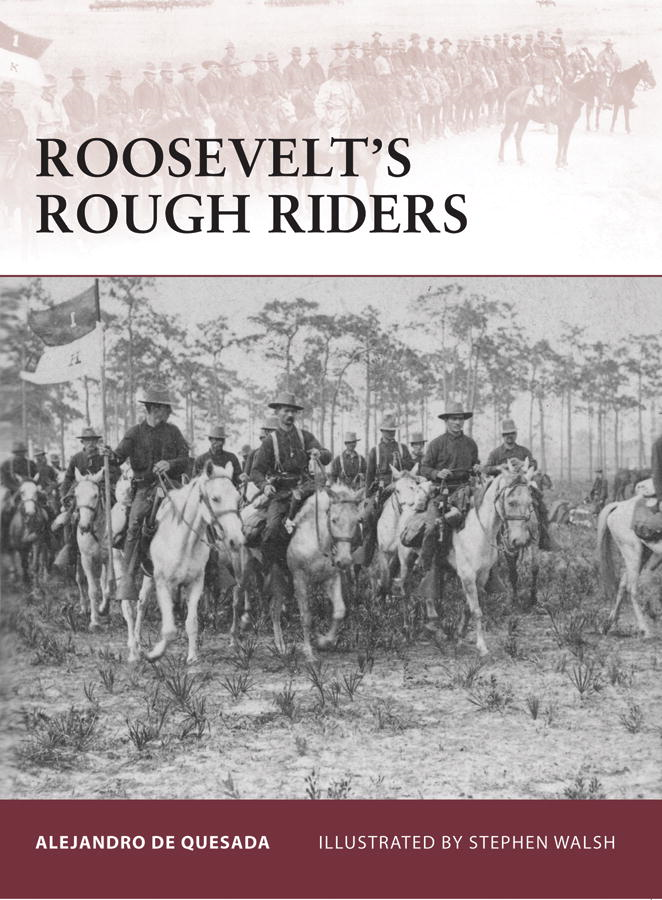 Roosevelt's Rough Riders By: Alejandro Quesada,Stephen Walsh