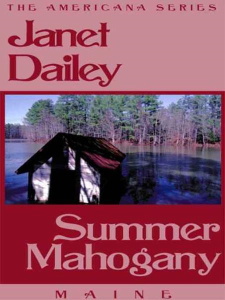 Summer Mahogany (Maine) By: Janet Dailey