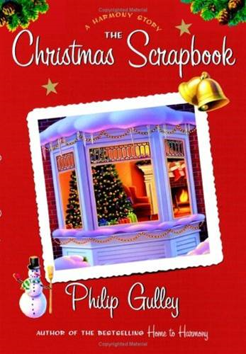 The Christmas Scrapbook By: Philip Gulley