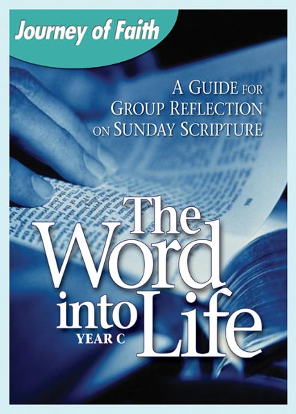 The Word Into Life, Year C
