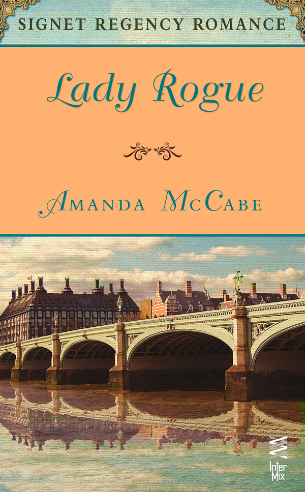 Lady Rogue: Signet Regency Romance (InterMix) By: Amanda McCabe