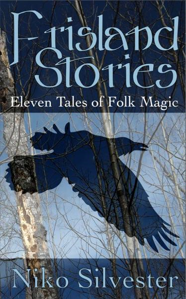 Frisland Stories: Eleven Tales of Folk Magic