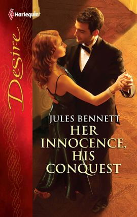 Her Innocence, His Conquest By: Jules Bennett