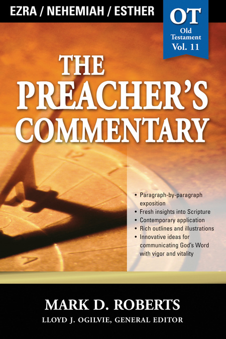 The Preacher's Commentary - Volume 11: Ezra / Nehemiah / Esther By: Mark Roberts