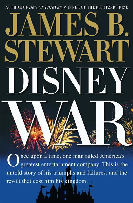 DisneyWar By: James B. Stewart