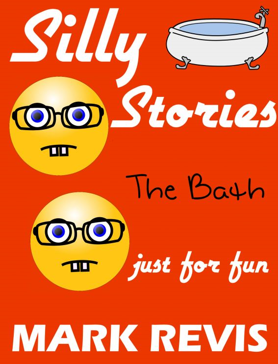 Silly Stories: The Bath