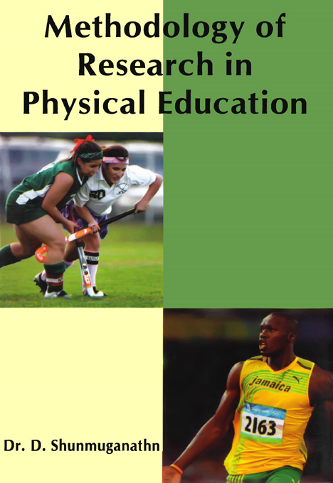 Methodology of Research in Physical Education By: Dr. D. Shunmuganathn