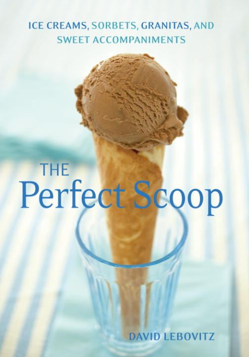 The Perfect Scoop By: David Lebovitz