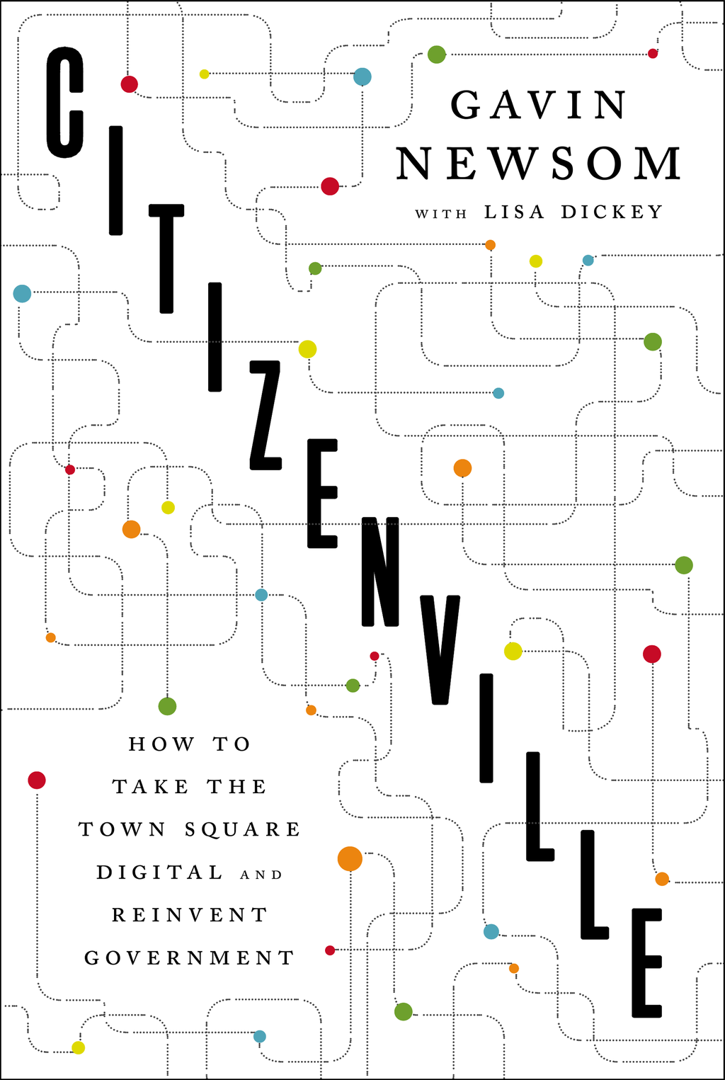Citizenville By: Gavin Newsom,Lisa Dickey