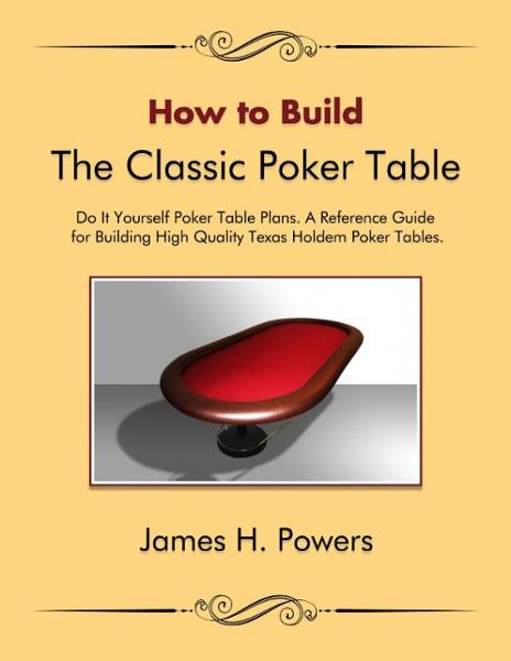 How to Build the Classic Poker Table