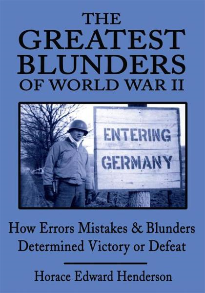 The Greatest Blunders of World War II