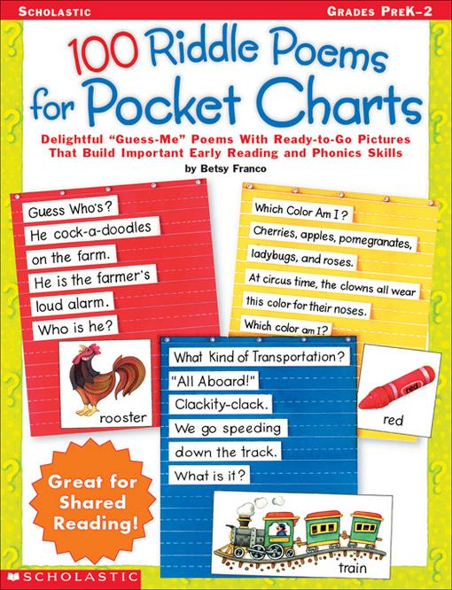 100 Riddle Poems For Pocket Charts: Delightful Guess-Me Poems With Ready-to-Go Pictures That Build Important Early Reading and Phonics Skills