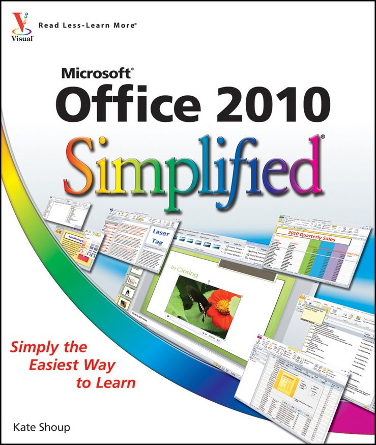 Office 2010 Simplified By: Kate Shoup