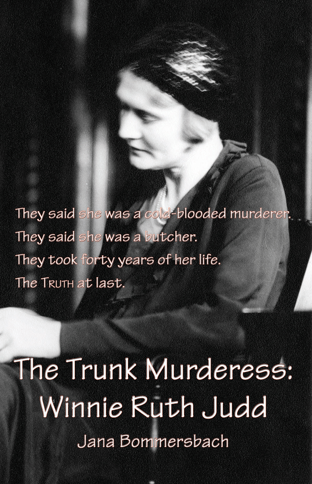 The Trunk Murderess By: Jana Bommersbach
