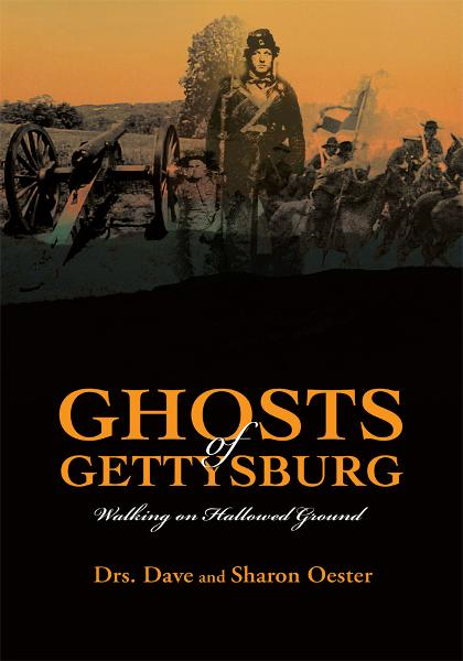 Ghosts of Gettysburg By: Dave Oester and Sharon Oester