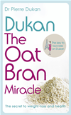 Dukan: The Oat Bran Miracle: