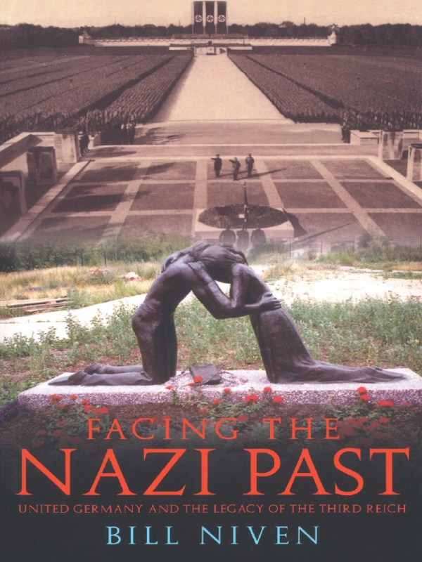 Facing the Nazi Past By: Bill Niven