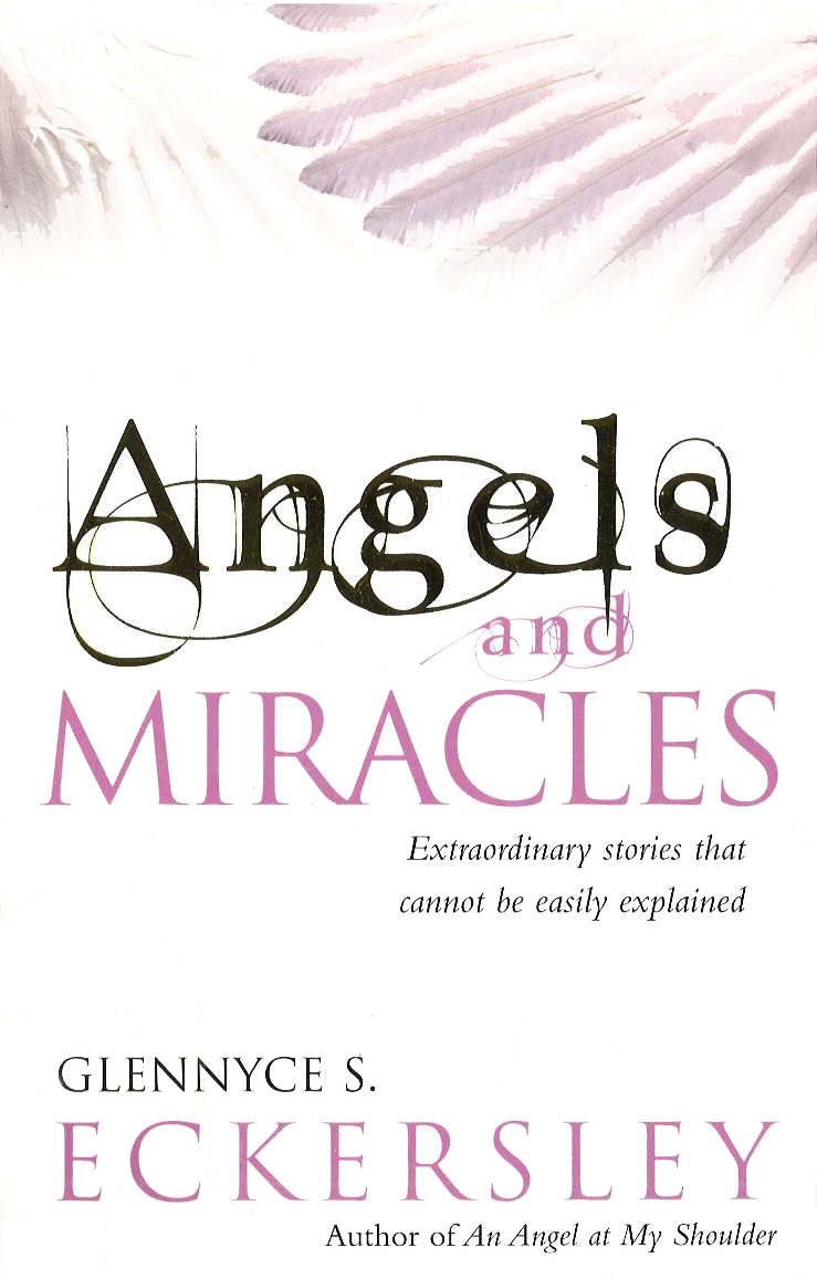 Angels And Miracles Modern day miracles and extraordinary coincidences