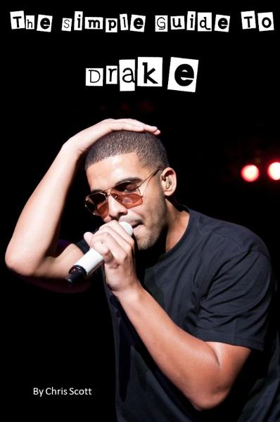 The Simple Guide To Drake