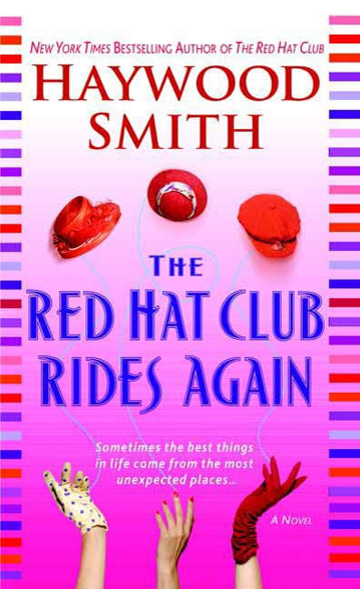 The Red Hat Club Rides Again By: Haywood Smith