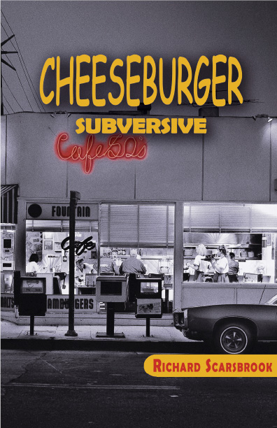 Cheeseburger Subversive By: Richard Scarsbrook