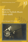 Alaturka: Style In Turkish Music (19231938)