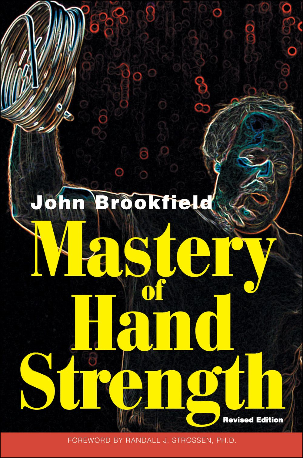 Mastery of Hand Strength  By: John Brookfield