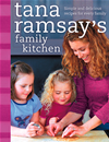 Tana Ramsays Family Kitchen: Simple And Delicious Recipes For Every Family: