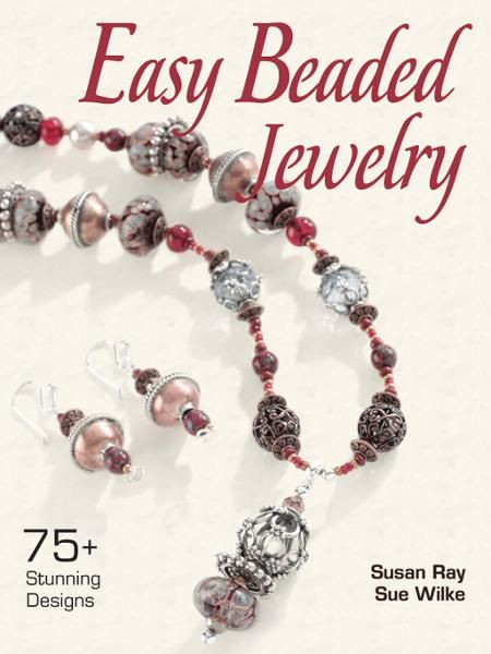 Easy Beaded Jewelry: 75+ Stunning Designs