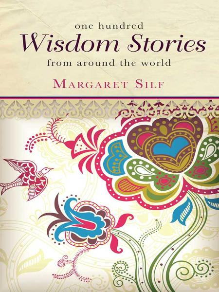 One Hundred Wisdom Stories By: Margaret Silf